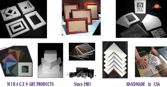 Mirage Products  Top Quality Custom Mats - Picture Frames - Art Materials